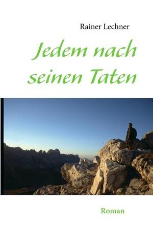 Jedem nach seinen Taten: Roman  by  Rainer Lechner