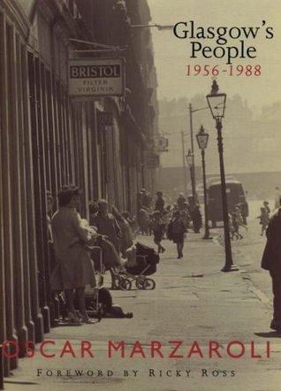 Glasgows People 1956-1988 Oscar Marzaroli