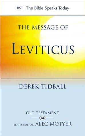Message Of Leviticus: Free To Be Holy Derek Tidball