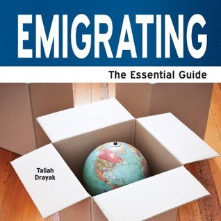 Emigrating - The Essential Guide  by  Taliah Drayak