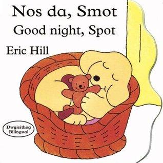 Nos Da, Smot/Good Night, Spot Eric Hill