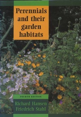 Perennials And Their Garden Habitats  by  Richard Hansen