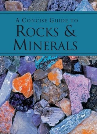 A Pocket Guide To Rocks And Minerals  by  James Lagomarsino