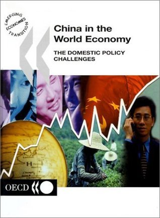 China In The World Economy: The Domestic Policy Challenges  by  Charles A. Pigott