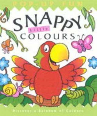 Snappy Little Colours Pop Up Fun Dugald A. Steer