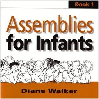 Assemblies for Infants: Bk. 1  by  Diane Walker