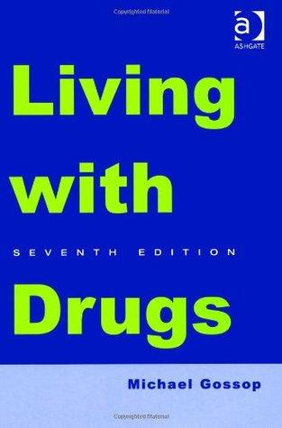 Living with Drugs. Michael Gossop Michael Gossop