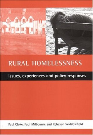 Rural homelessness: Issues, experiences and policy responses Paul J. Cloke