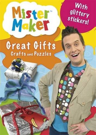 Mister Maker: Great Gifts Crafts and Puzzles Ladybird Books Ltd