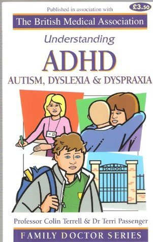 ADHD Autism, Dyslexia and Dyspraxia Colin Terrell
