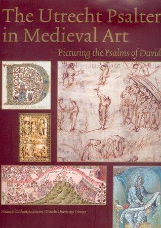 Utrecht Psalter In Medieval Art: Picturing The Psalms Of David K. Van Der Horst