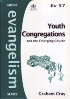 Youth Congregations And The Emerging Church Graham Cray