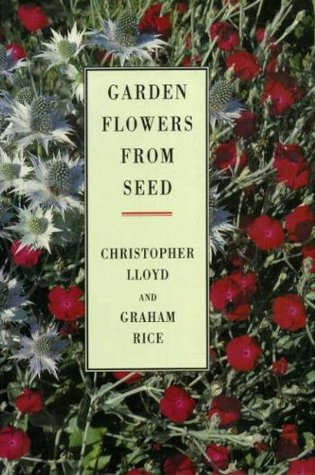 Garden Flowers From Seed Christopher Lloyd
