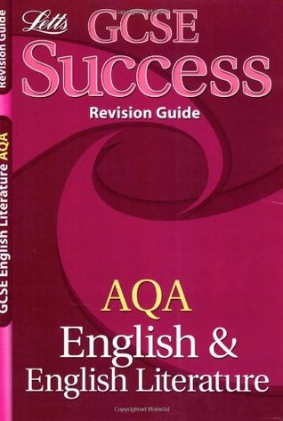GCSE Success AQA English Revision Guide (GCSE Success Revision Guides and Workbooks)  by  Various
