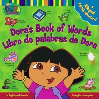 Doras Book of Words: A Bilingual Pull-Tab Adventure!.  by  Phoebe Beinstein