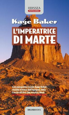 LImperatrice Di Marte  by  Kage Baker