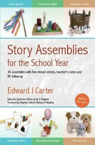 Story Assemblies For The School Year  by  Edward Carter