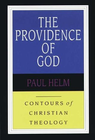 The Providence Of God Paul Helm