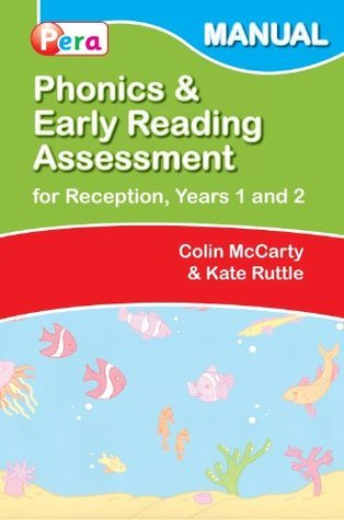 Phonics and Early Reading Assessment (Pera) Manual Colin McCarty