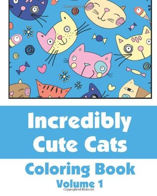 Incredibly Cute Cats Coloring Book  by  Various