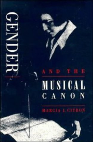 Gender and the Musical Canon Marcia J. Citron