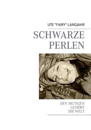 SCHWARZE PERLEN: DEN MUTIGEN GEHÖRT DIE WELT Ute Fairy Langjahr