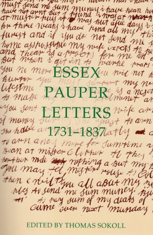 Essex Pauper Letters, 1731 1837  by  Thomas Sokoll