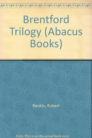 Brentford Trilogy (Abacus Books)  by  Robert Rankin