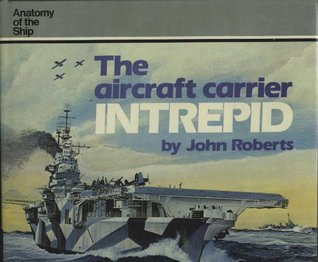 Aircraft Carrier Intrepid  by  John Roberts