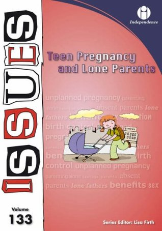 Teen Pregnancy and Lone Parents.  by  Lisa Firth