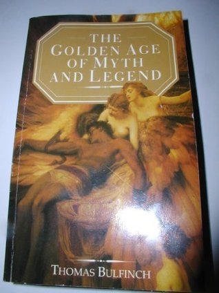 Golden Age of Myth and Legend  by  Thomas Bulfinch
