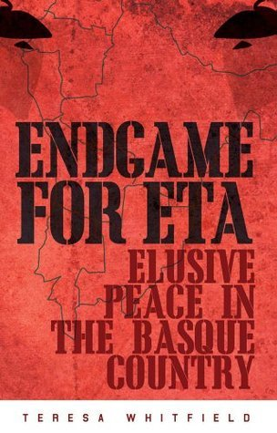 Endgame for ETA: Elusive Peace in the Basque Country  by  Teresa Whitfield