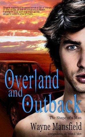 The Shape Of A Man 4: Overland And Outback Wayne Mansfield