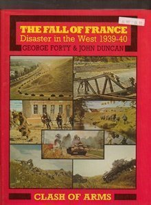 The Fall Of France: Disaster In The West: 1939 40 John Duncan