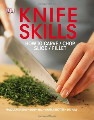 Knife Skills  by  Marcus Wareing