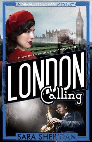 London Calling (Mirabelle Bevan Mystery 2) Sara Sheridan