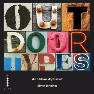 Outdoor Types: An Urban Alphabet  by  Simon Jennings