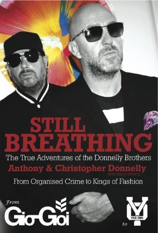 Still Breathing: The True Adventures of the Donnelly Brothers  by  Anthony Donnelly