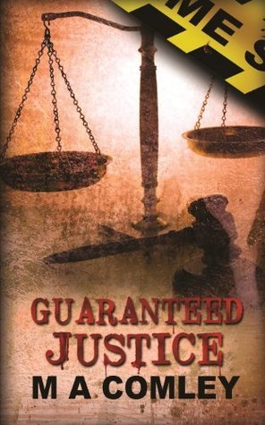 Guaranteed Justice  by  M.A. Comley