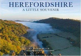 Herefordshire: A Little Souvenir Philip Ruler