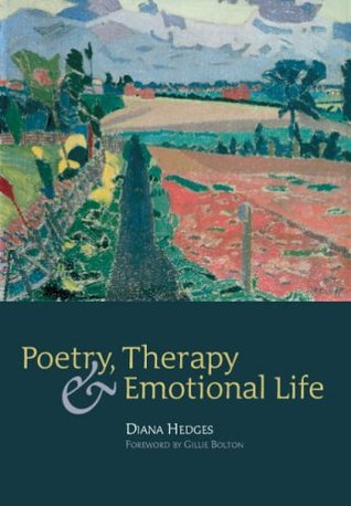 Poetry, Therapy And Emotional Life Diana Hedges