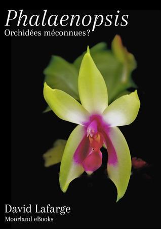 Phalaenopsis, Orchidées méconnues? David Lafarge