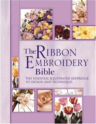 The Ribbon Embroidery Bible. Joan Gordon  by  Joan Gordon