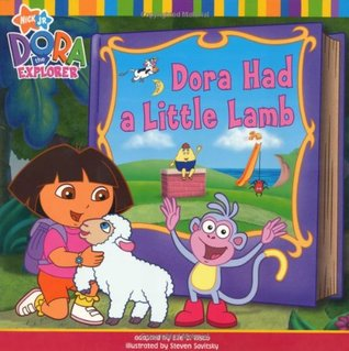Dora Had a Little Lamb. Adapted Elle D. Risco by Elle D. Risco