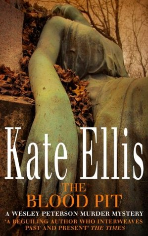 The Blood Pit: The Wesley Peterson Series: Book 12  by  Kate Ellis
