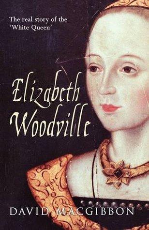 Elizabeth Woodville David MacGibbon