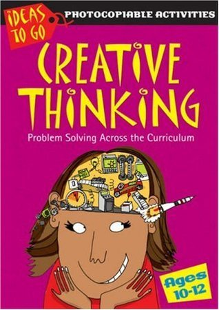 Creative Thinking: Problem Solving Across the Curriculum. Ann Baker  by  Ann Baker