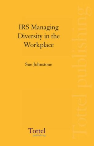 IRS Managing Diversity in the Workplace  by  Sue Johnstone