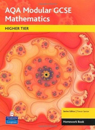 AQA GCSE Maths: Modular Higher Homework Book Trevor Senior