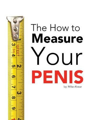How To Measure Your Penis Michael Alvear